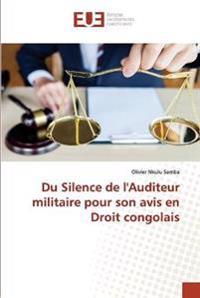 Du Silence de l'Auditeur militaire pour son avis en Droit congolais