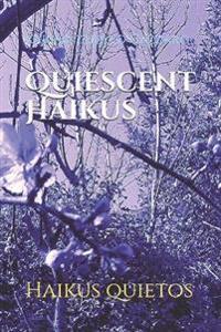 Quiescent Haikus: Haikus Quietos
