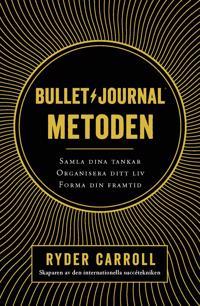 Bullet journal-metoden : samla dina tankar, organisera ditt liv, forma din framtid - Ryder Carroll | Laserbodysculptingpittsburgh.com