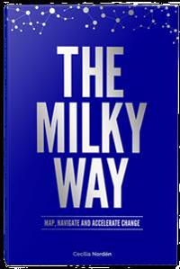 THE MILKY WAY - MAP, NAVIGATE AND ACCELERATE CHANGE