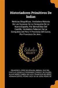 HISTORIADORES PRIMITIVOS DE INDIAS: NOTI
