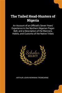THE TAILED HEAD-HUNTERS OF NIGERIA: AN A