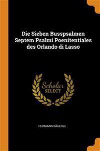 Die Sieben Busspsalmen Septem Psalmi Poenitentiales des Orlando di Lasso