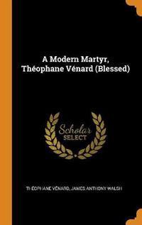 A Modern Martyr, Th ophane V nard (Blessed)