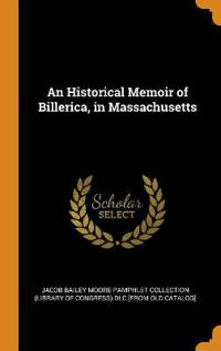 An Historical Memoir of Billerica, in Massachusetts