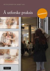 Å utforske praksis - Ruth Jensen, Marit Aas pdf epub