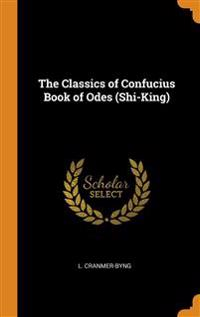 Classics of Confucius Book of Odes (Shi-King)