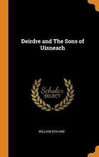 Deirdre and The Sons of Uisneach