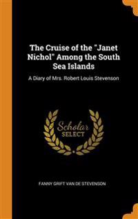 "Cruise of the ""Janet Nichol"" Among the South Sea Islands"