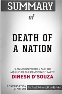 Summary of Death of a Nation by Dinesh d'Souza