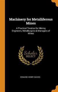 Machinery for Metalliferous Mines