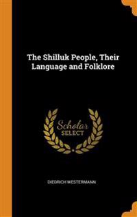 Shilluk People, Their Language and Folklore