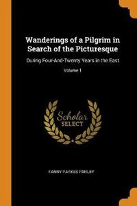Wanderings of a Pilgrim in Search of the Picturesque