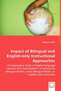 Impact of Bilingual and English-only Instructional Approaches