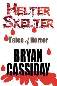 Helter Skelter: Tales of Horror
