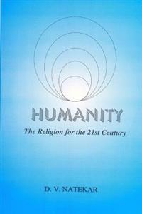 Humanity-The Religion for the 21st Century