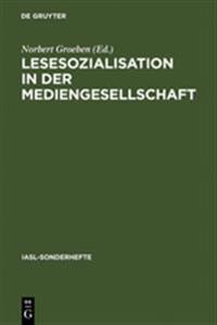 Lesesozialisation in Der Mediengesellschaft