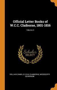 Official Letter Books of W.C.C. Claiborne, 1801-1816; Volume 4