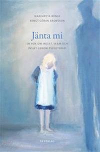 Jänta mi : en bok om incest, skam och insikt genom psykoterapi