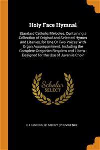 HOLY FACE HYMNAL: STANDARD CATHOLIC MELO