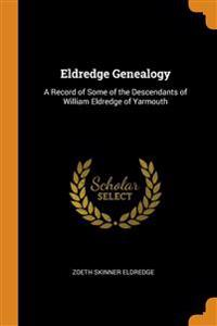 ELDREDGE GENEALOGY: A RECORD OF SOME OF