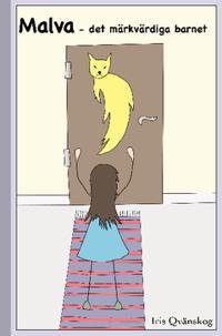 Malva : det märkvärdiga barnet