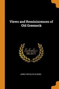 Views and Reminiscences of Old Greenock