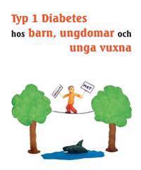 Typ 1 diabetes hos barn, ungdomar och unga vuxna - Hur du blir expert på din egen diabetes