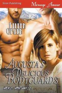 Augusta's Delicious Bodyguards [Men of Montana 16]  (Siren Publishing Menage Amour)