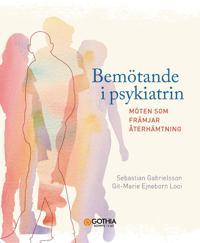 Bemötande i psykiatrin : möten som främjar återhämtning