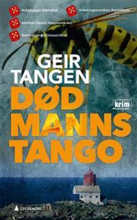 Død manns tango - Geir Tangen | Inprintwriters.org