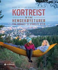 Kortreist; 70 fine hengekøyeturer fra Norges 15 største byer - Hege Schultz Heireng, Stine Schultz Heireng pdf epub
