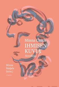Minna Canth - Ihmisen kuvia. Novelleja