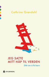 Jeg satte mitt håp til verden - Cathrine Grøndahl | Inprintwriters.org