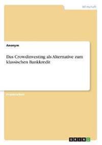 Das Crowdinvesting als Alternative zum klassischen Bankkredit