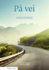 På vei; arbeidsbok - Elisabeth Ellingsen | Ridgeroadrun.org