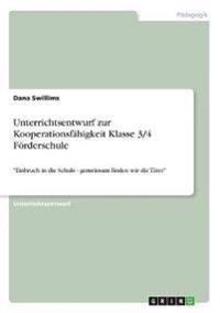 Unterrichtsentwurf zur Kooperationsfähigkeit Klasse 3/4 Förderschule