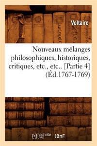 Nouveaux M�langes Philosophiques, Historiques, Critiques, Etc., Etc.. [partie 4] (�d.1767-1769)