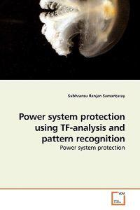 Power System Protection Using TF-Analysis and Pattern Recognition