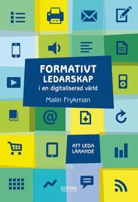 Formativt ledarskap i en digitaliserad värld : Att leda lärande