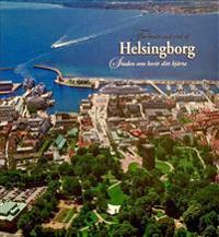 The heart and soul of Helsingborg / Staden som berör ditt hjärta