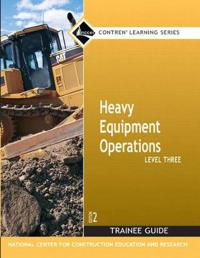 Heavy Equipment Operations Level 3 Trainee Guide, Paperback