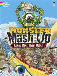 Monster Mash-up - Aliens Meet Their Match Coloring Book