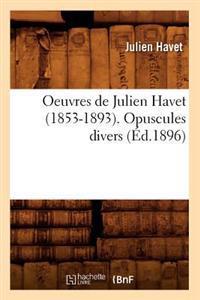 Oeuvres de Julien Havet (1853-1893). Opuscules Divers (Ed.1896)
