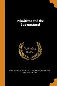 Primitives and the Supernatural