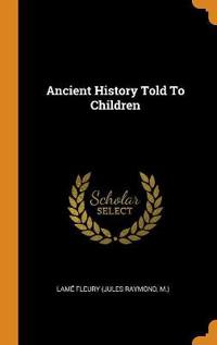 Ancient History Told To Children