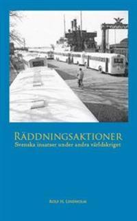 Räddningsaktioner : svenska insatser under andra världskriget