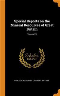 Special Reports on the Mineral Resources of Great Britain; Volume 25