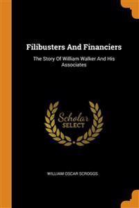 Filibusters And Financiers
