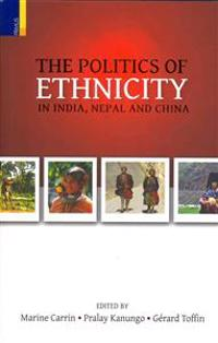 Politics of Ethnicity in India, Nepal and China